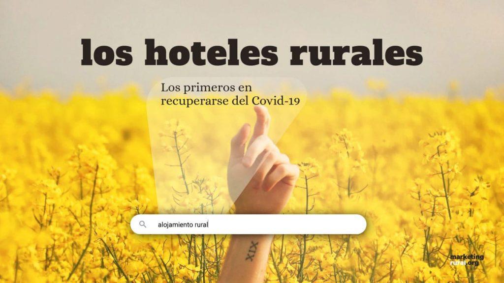 Los hoteles rurales los primeros en recuperarse del coronavirus
